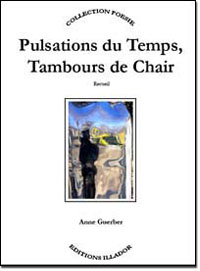 Pulsations du Temps, Tambours de Chair, anne guerber